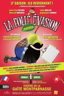 LA FOLLE EVASION Thtre De La Gat Montparnasse