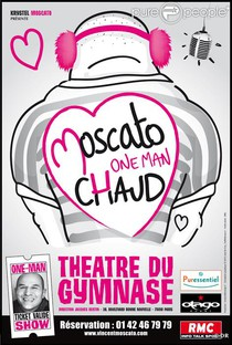 Moscato one man chaud, Théâtre du Gymnase
