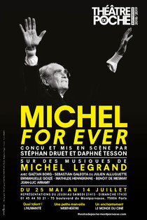 Michel For Ever, Théâtre de Poche-Montparnasse