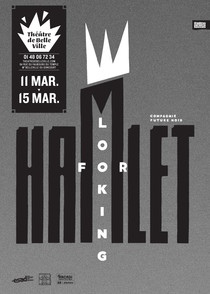 LOOKING FOR HAMLET - Héritages , Théâtre de Belleville