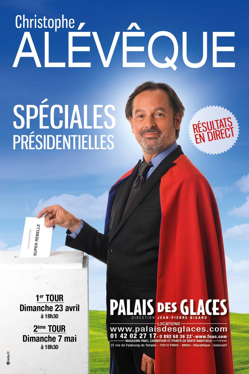CHRISTOPHE ALÉVÊQUE - Spéciales Présidentielles au Palais des Glaces ...